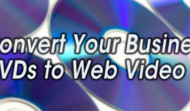 How to Convert DVDs to Web Video